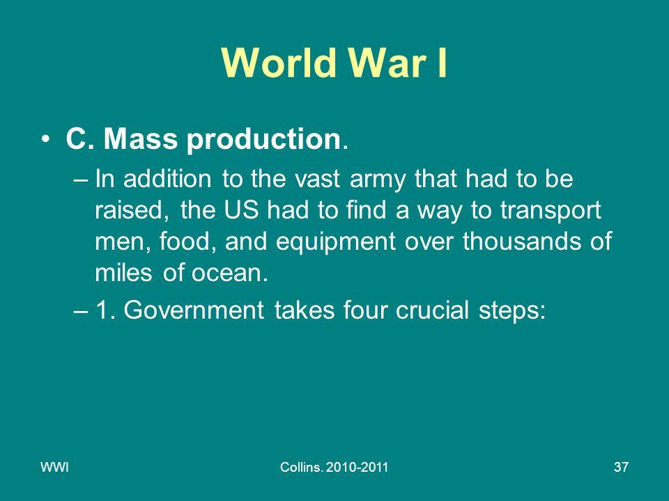 WWICollins. 2010-201137 World War I C. Mass production.