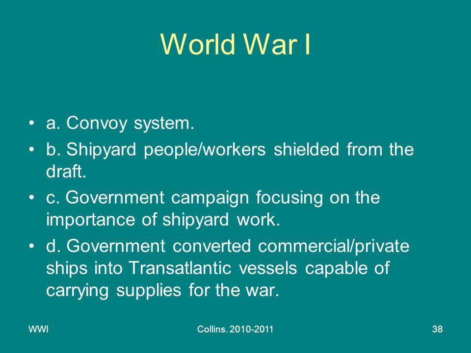 WWICollins. 2010-201138 World War I a. Convoy system.