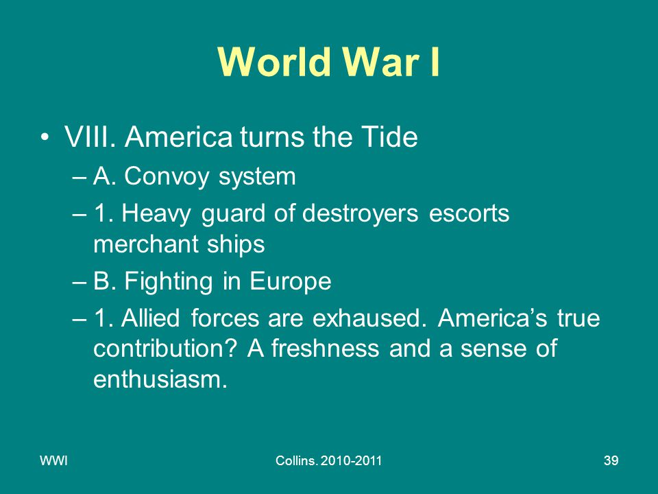 WWICollins. 2010-201139 World War I VIII. America turns the Tide –A.
