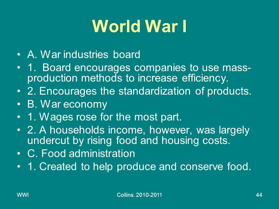 WWICollins. 2010-201144 World War I A. War industries board 1.