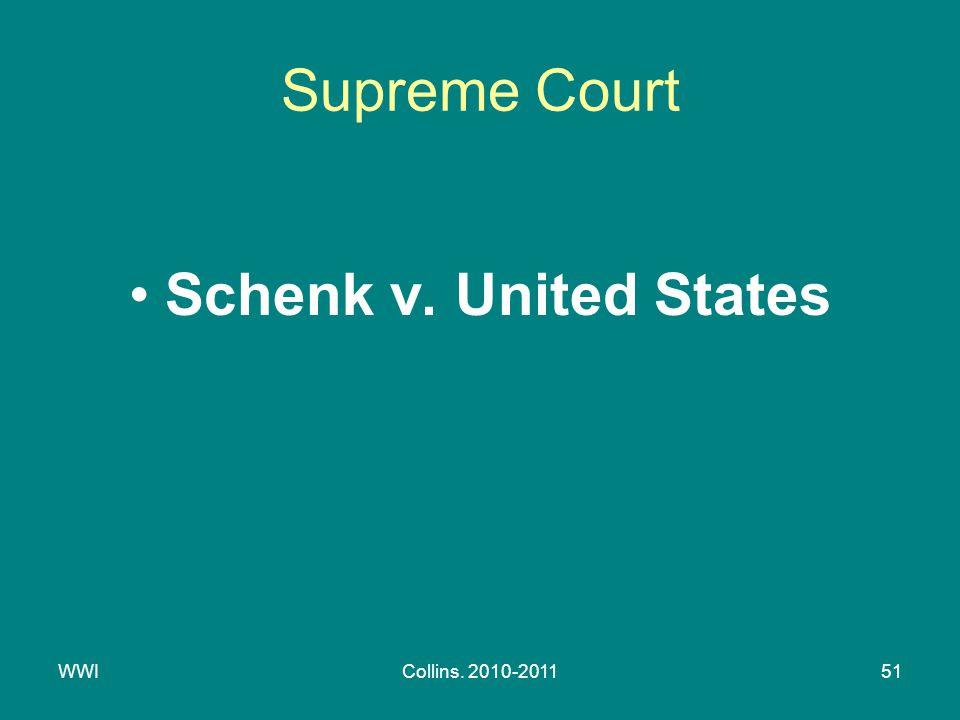 WWICollins. 2010-201151 Supreme Court Schenk v. United States
