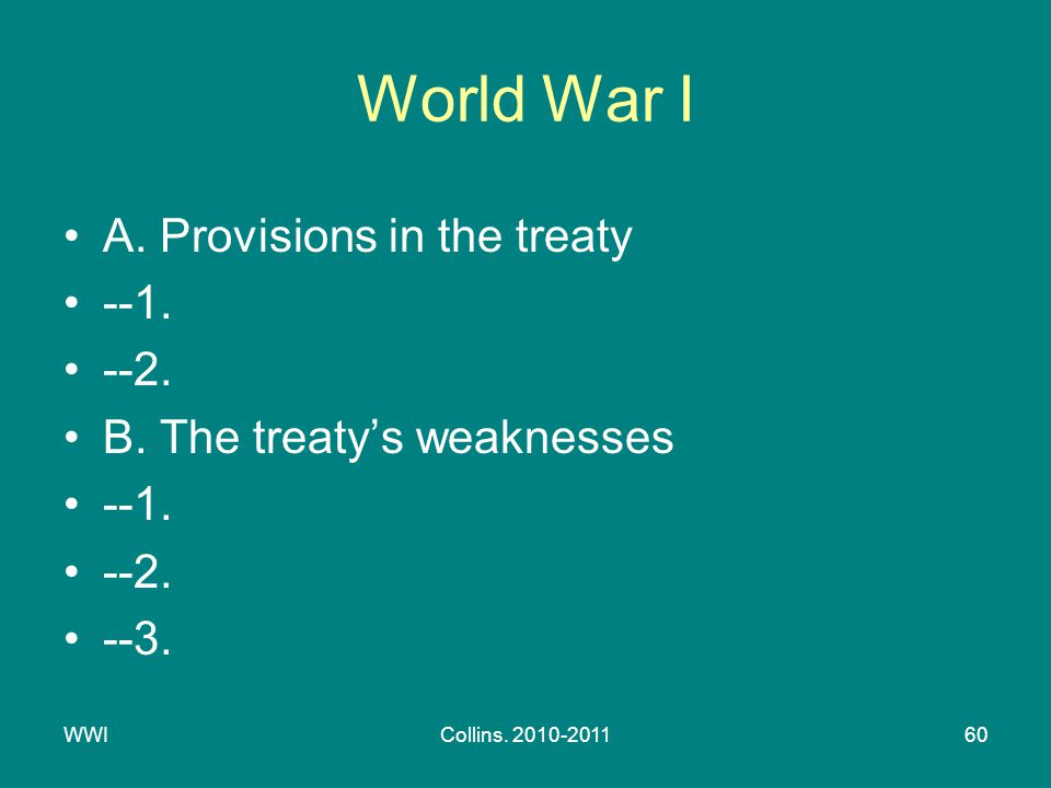 WWICollins. 2010-201160 World War I A. Provisions in the treaty --1.
