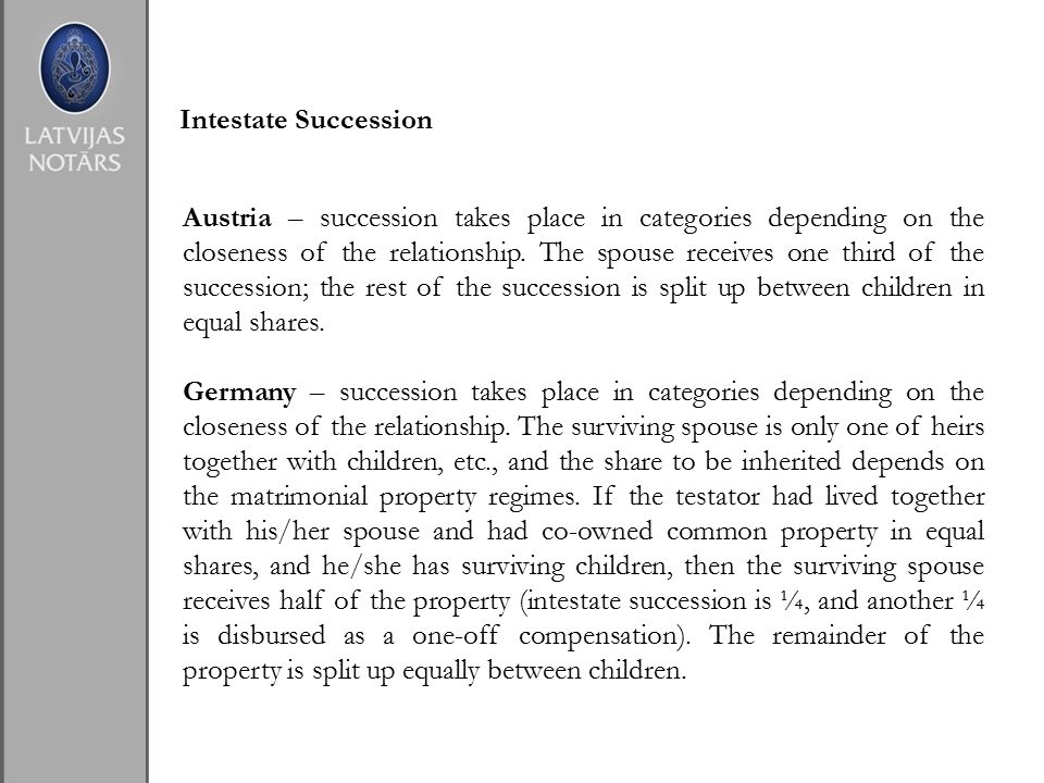 Intestate Succession Austria – succession takes place in categories depending on the closeness of the relationship.