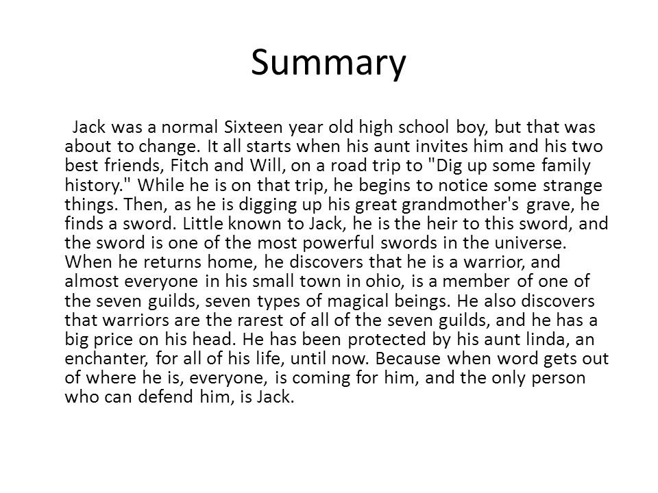Summary Jack was a normal Sixteen year old high school boy, but that was about to change. It all starts when his aunt invites him and his two best fri