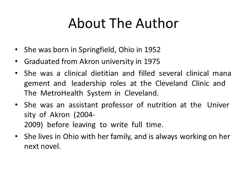 About The Author She was born in Springfield, Ohio in 1952 Graduated from Akron university in 1975 She was a clinical dietitian and filled several clinical mana gement and leadership roles at the Cleveland Clinic and The MetroHealth System in Cleveland.