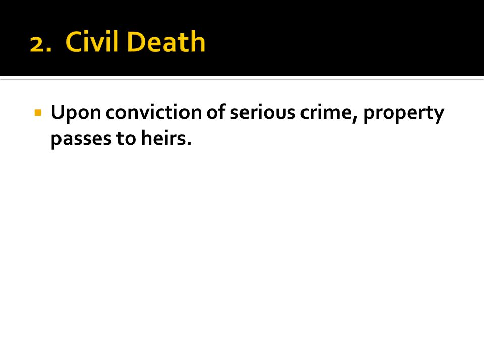  Upon conviction of serious crime, property passes to heirs.