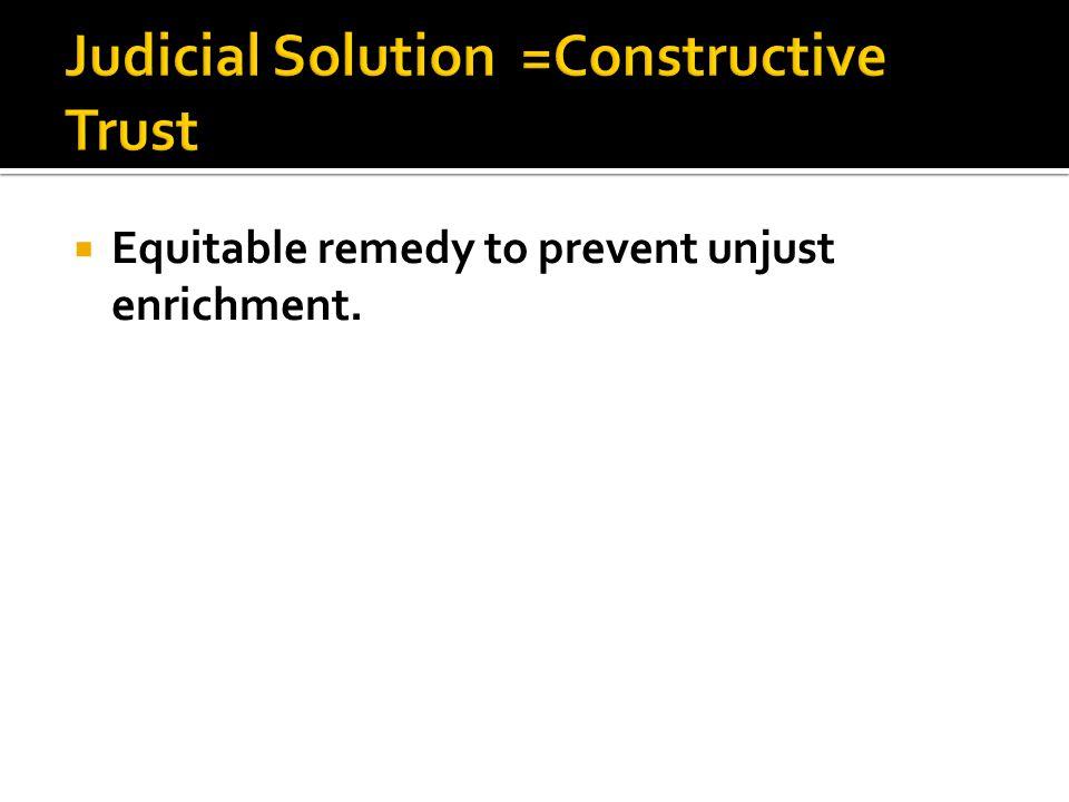  Equitable remedy to prevent unjust enrichment.
