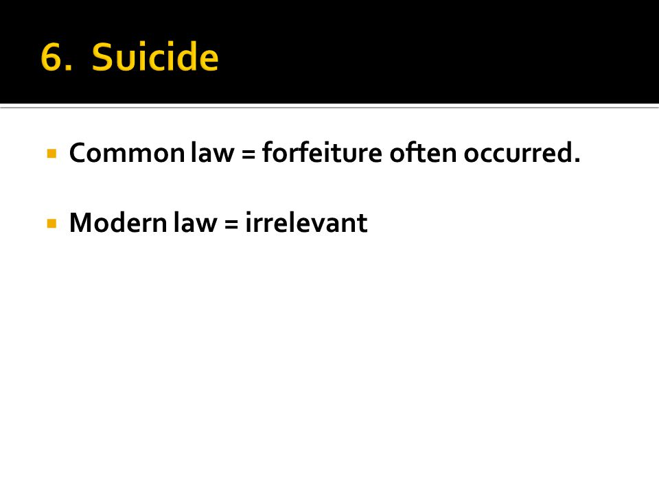  Common law = forfeiture often occurred.  Modern law = irrelevant