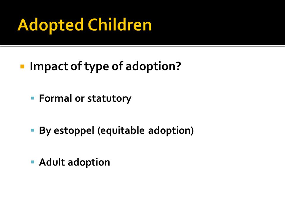  Impact of type of adoption.