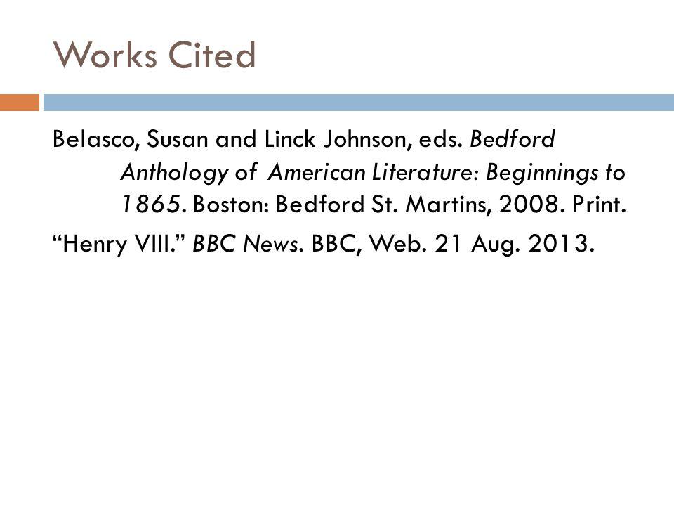 Works Cited Belasco, Susan and Linck Johnson, eds.
