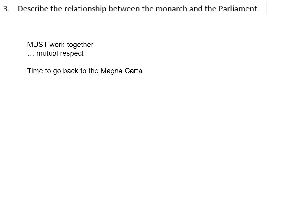 MUST work together … mutual respect Time to go back to the Magna Carta