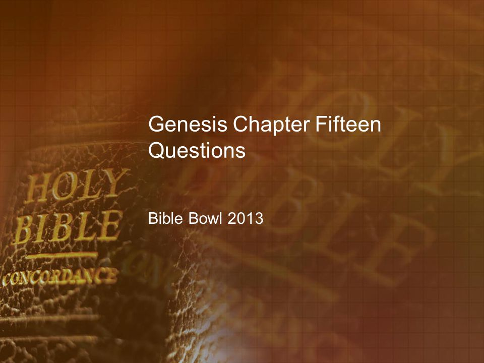Genesis Chapter Fifteen Questions Bible Bowl 2013