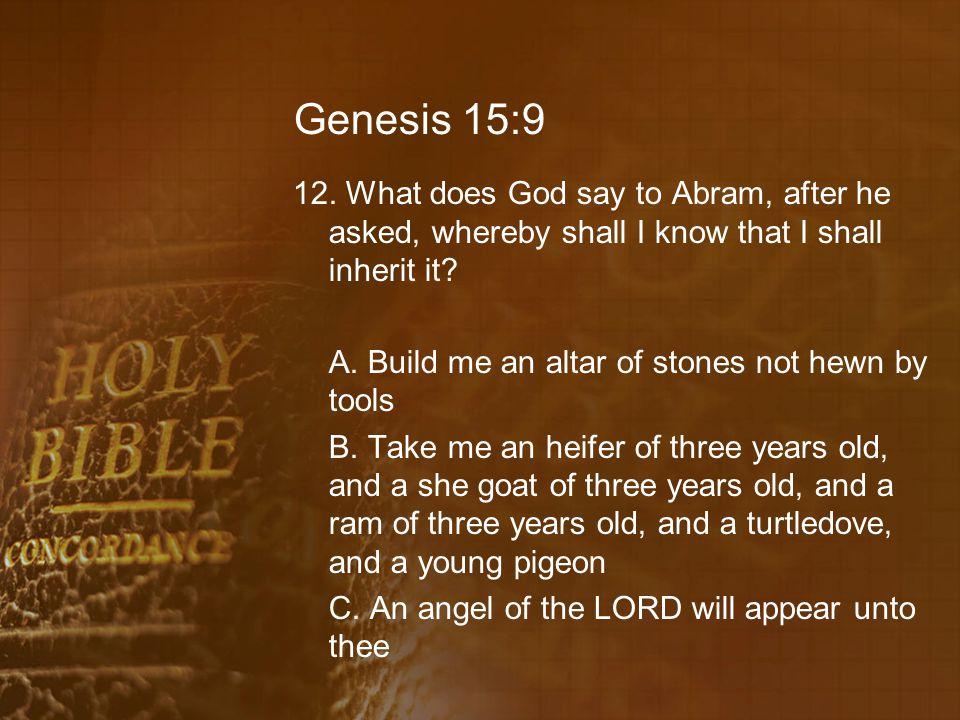 Genesis 15:9 12.