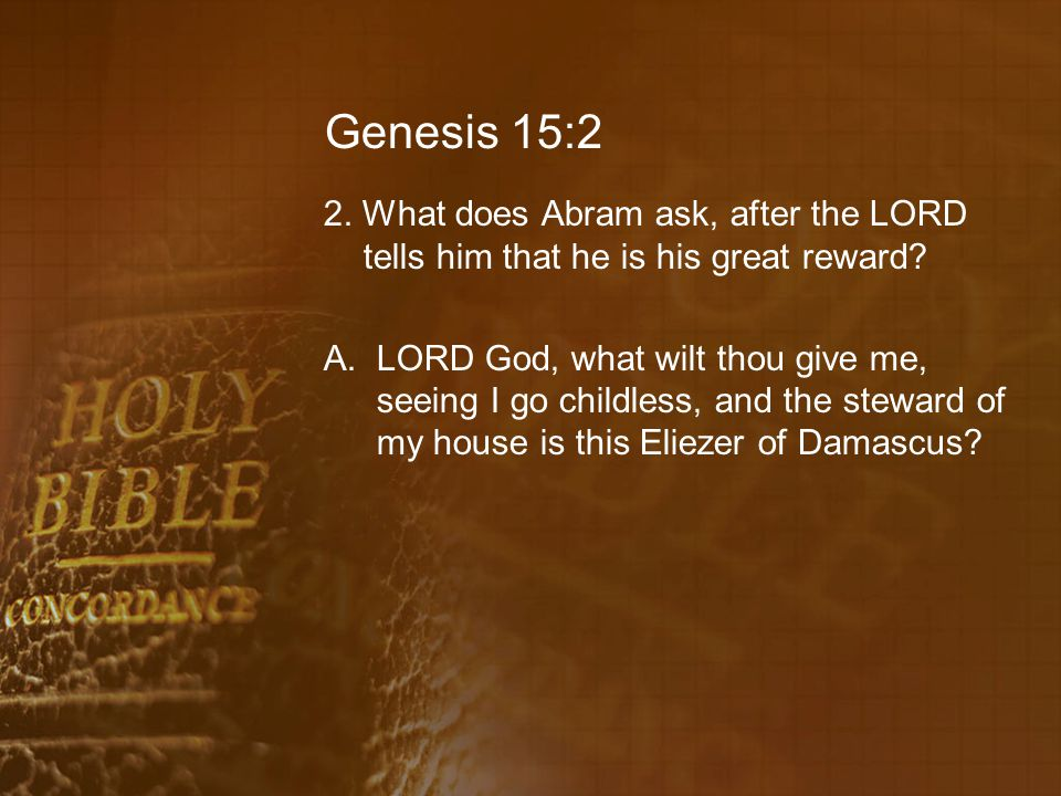 Genesis 15:13 18.What did the LORD tell Abram about his seed while he was in a deep sleep.