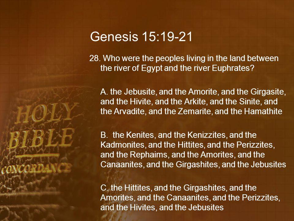 Genesis 15:19-21 28.