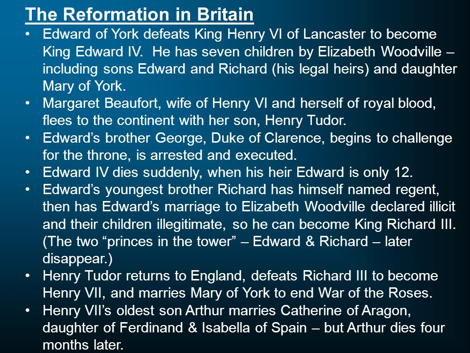 The Reformation in Britain Edward of York defeats King Henry VI of Lancaster to become King Edward IV.