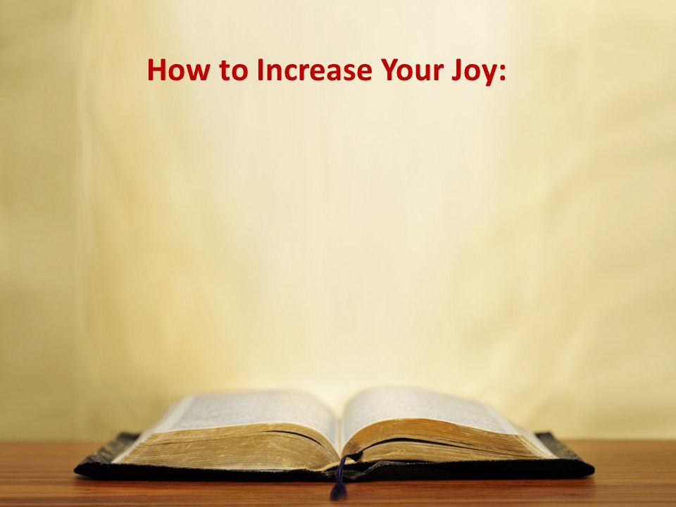 How to Increase Your Joy: