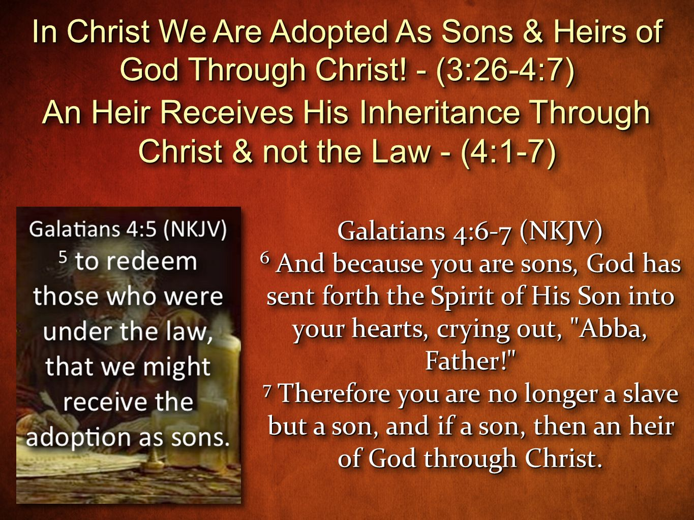 In Christ We Are Adopted As Sons & Heirs of God Through Christ.