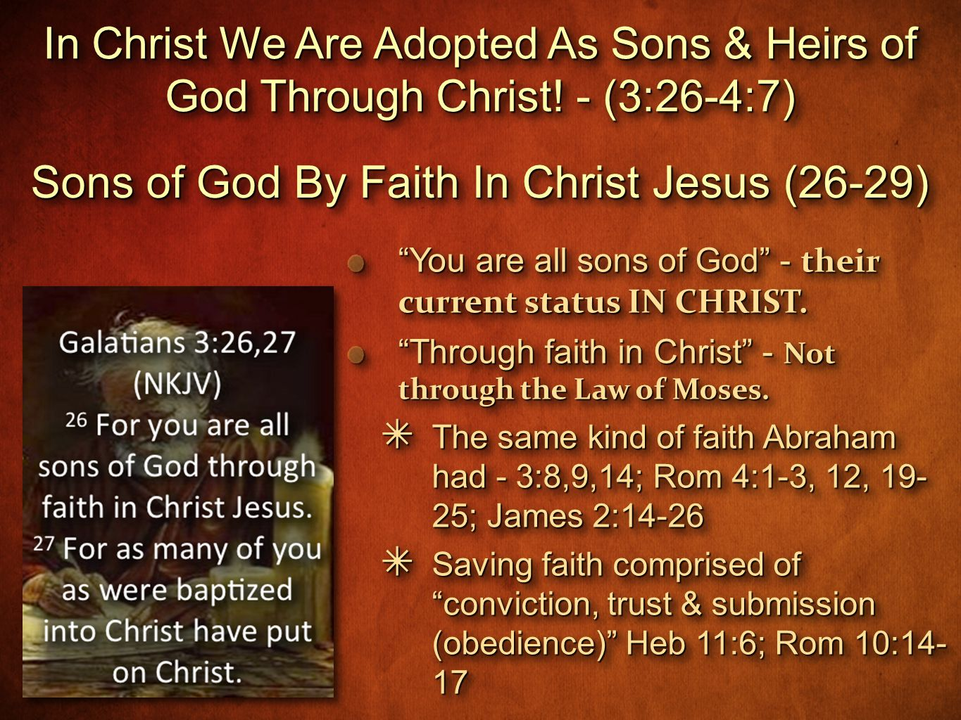 You are all sons of God - their current status IN CHRIST.