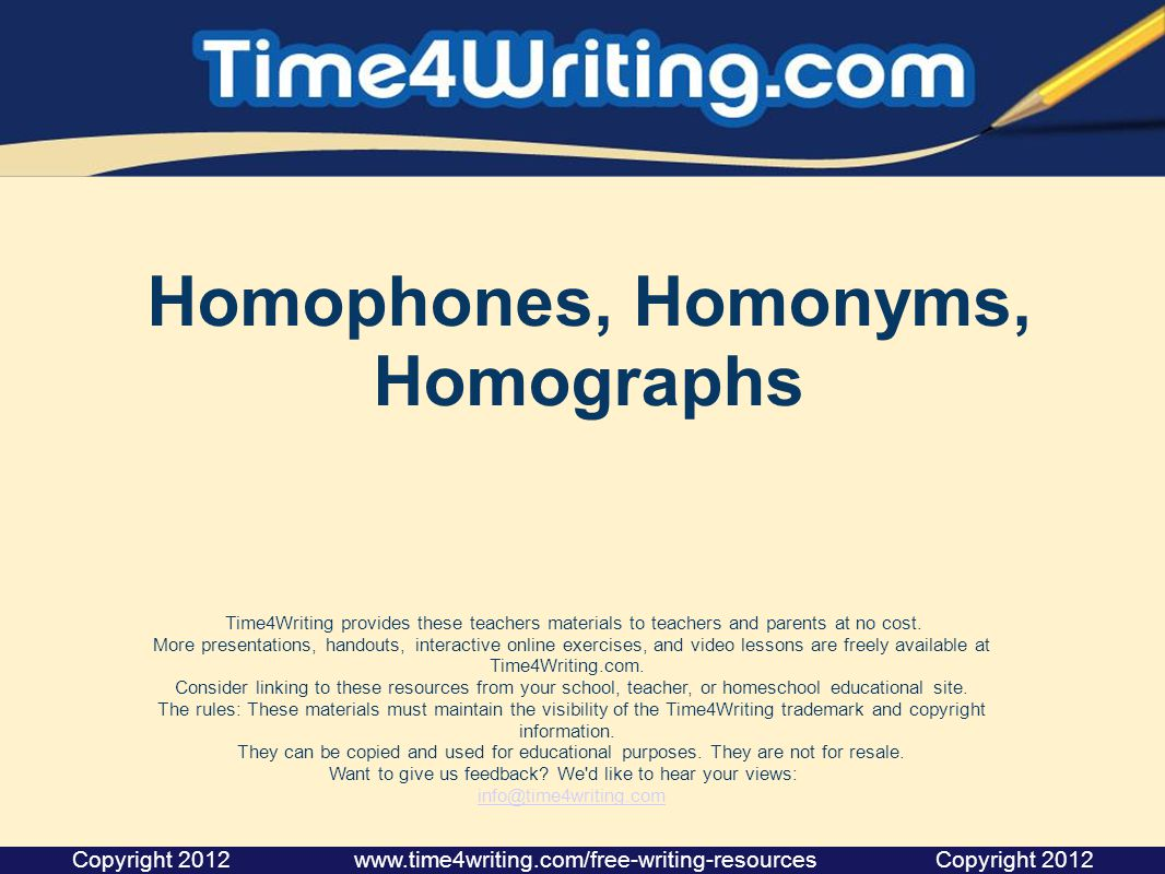 Same soundSame spellingSame meaning Homophone s YES air, heir, err MAYBE No  air, heir, err Yes  a tire, to tire MAYBE No  air, heir, err Yes  gases, gasses Homonyms YES a scale, to scale YES a scale, to scale NO a scale, to scale Homographs MAYBE Yes  a tire, to tire No  to lead, lead (metal) YES a tire, to tire to lead, lead (metal) MAYBE No  a tire, to tire Yes  been ( bin vs.