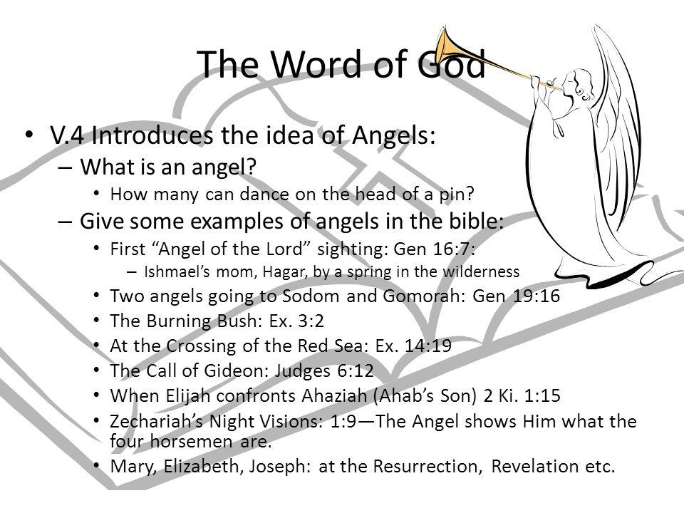 The Word of God V.4 Introduces the idea of Angels: – What is an angel.
