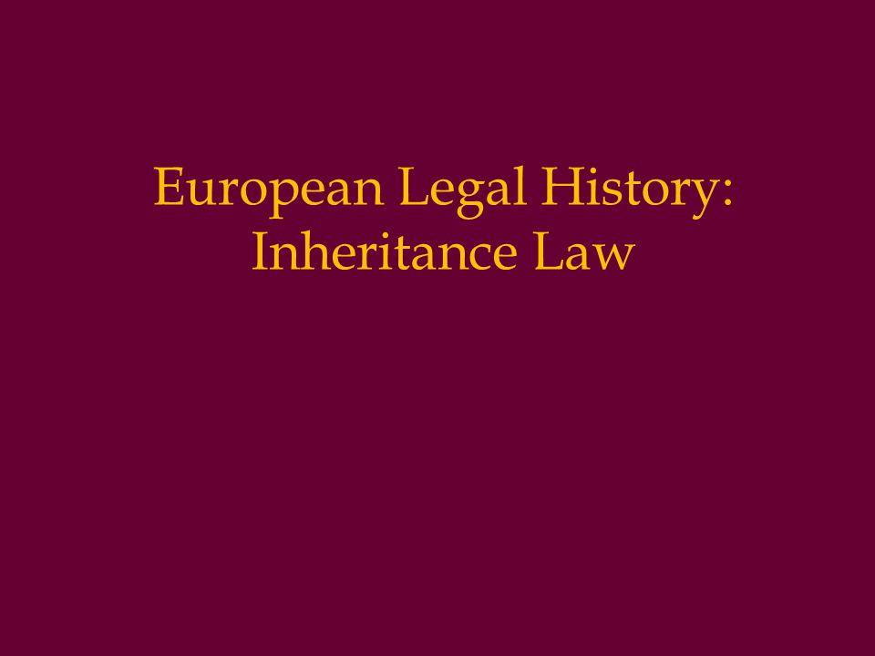European Legal History: Inheritance Law