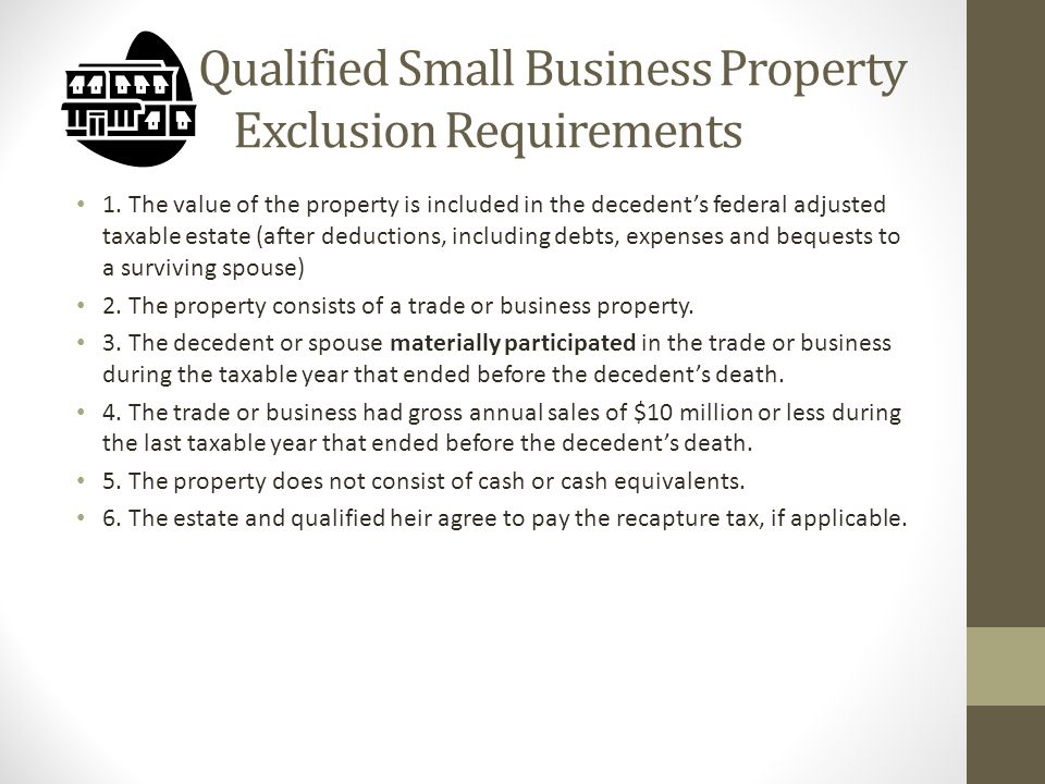 Qualified Small Business Property Exclusion Requirements 1.