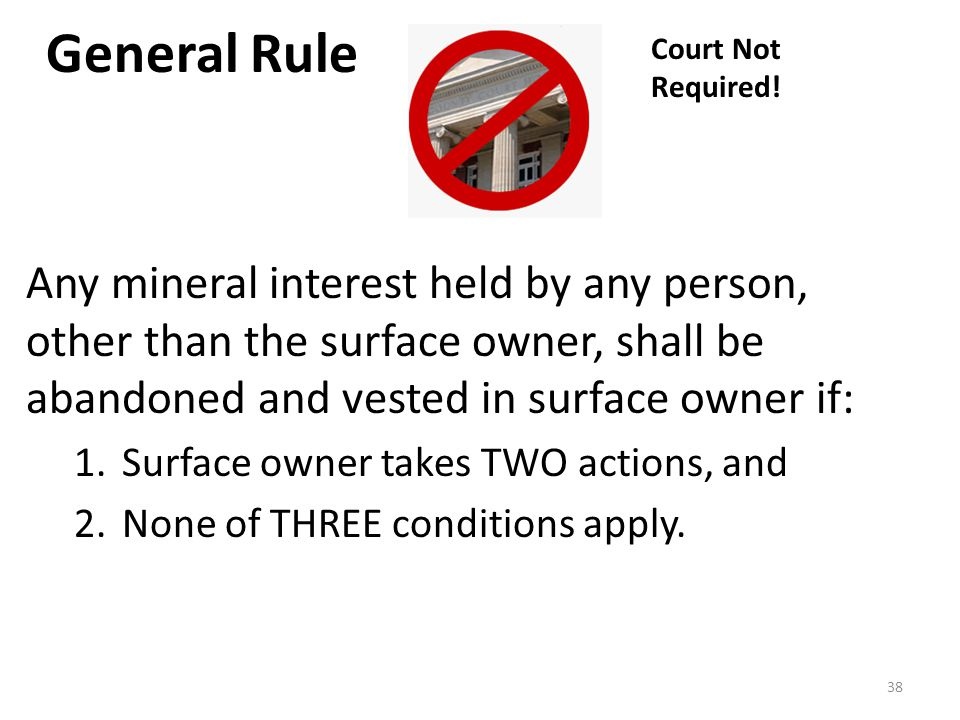 Any mineral interest held by any person, other than the surface owner, shall be abandoned and vested in surface owner if: 1.Surface owner takes TWO ac