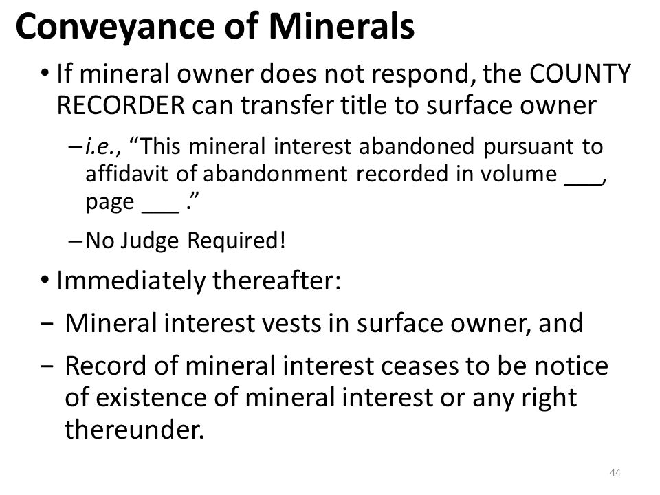 """If mineral owner does not respond, the COUNTY RECORDER can transfer title to surface owner – i.e., """"This mineral interest abandoned pursuant to affida"""