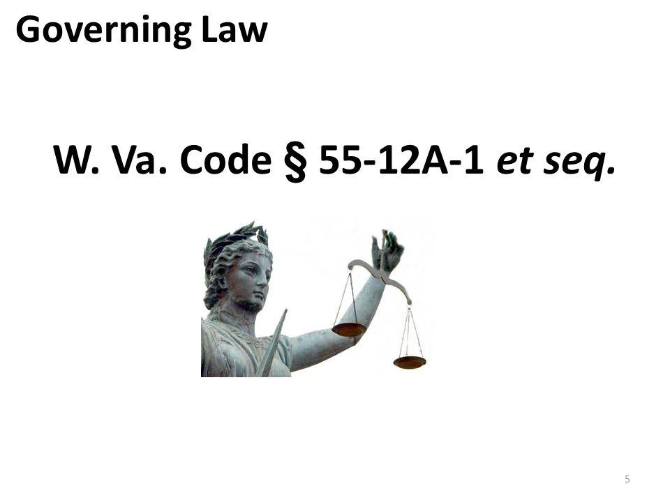 Governing Law W. Va. Code § 55-12A-1 et seq. 5