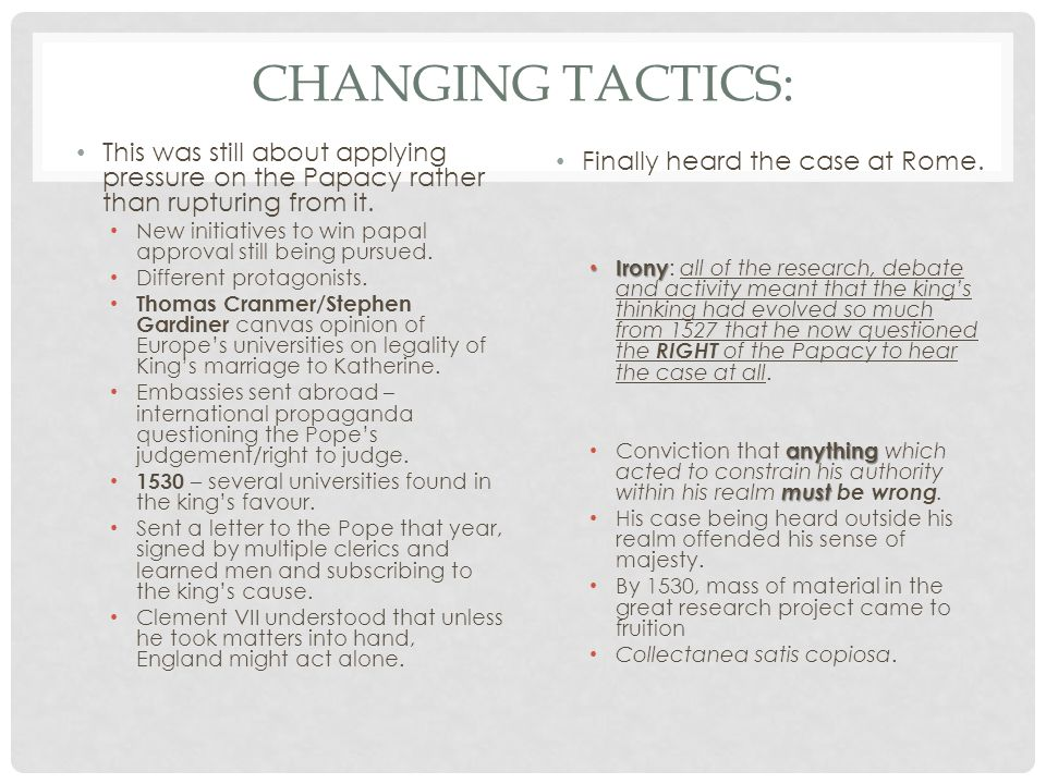 CHANGING TACTICS: This was still about applying pressure on the Papacy rather than rupturing from it.