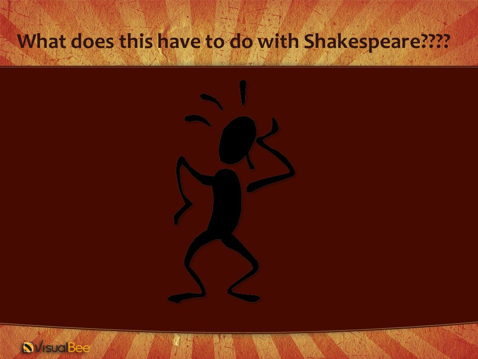 What does this have to do with Shakespeare