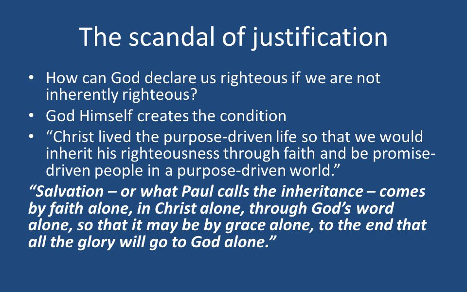 """The scandal of justification How can God declare us righteous if we are not inherently righteous? God Himself creates the condition """"Christ lived the"""