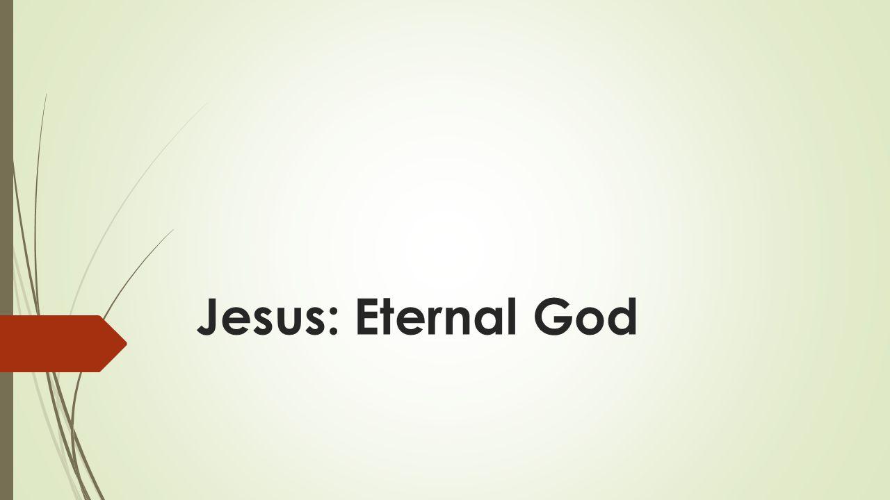 Jesus: Eternal God