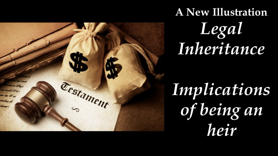 A New Illustration Legal Inheritance Implications of being an heir