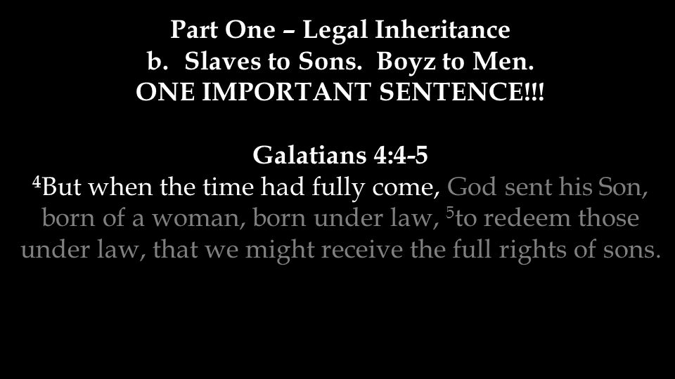 Part One – Legal Inheritance b.Slaves to Sons. Boyz to Men.