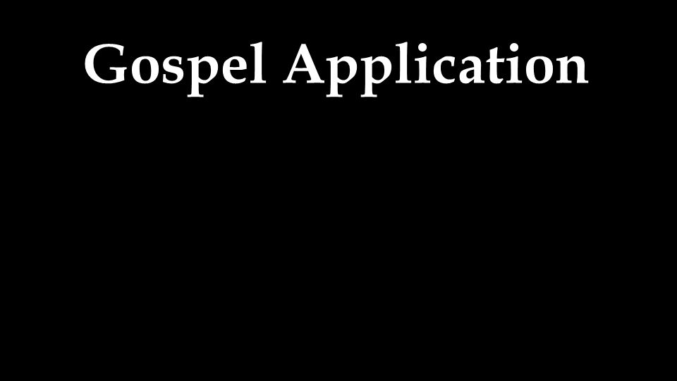 Gospel Application