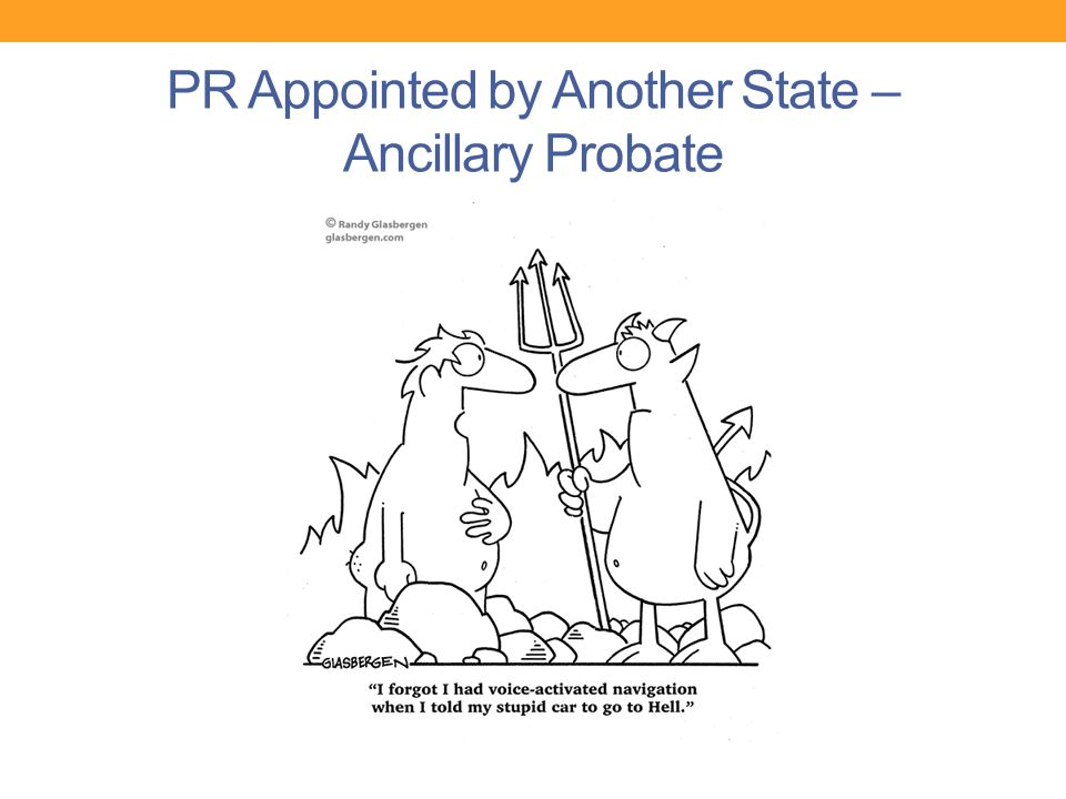 PR Appointed by Another State – Ancillary Probate