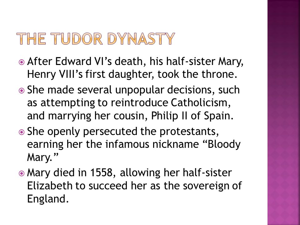  After Edward VI's death, his half-sister Mary, Henry VIII's first daughter, took the throne.