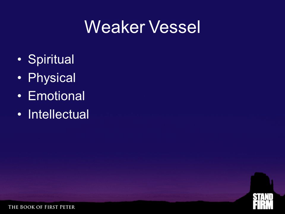 Weaker Vessel Spiritual Physical Emotional Intellectual