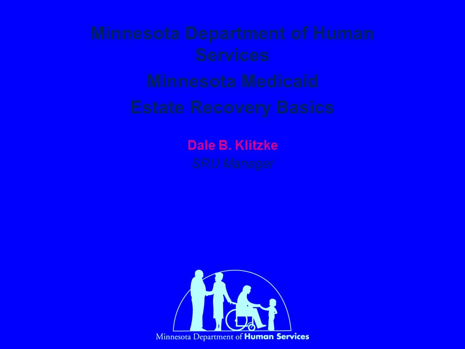 Purpose Provide a quick background of the Medicaid estate recovery program and the Minnesota estate recovery process.