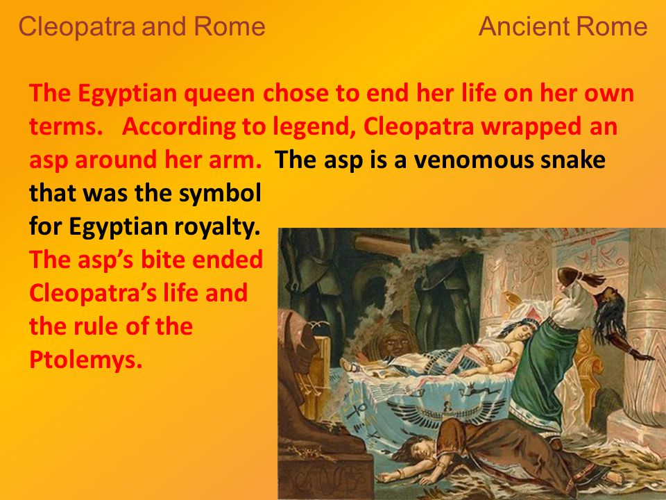 The Egyptian queen chose to end her life on her own terms.