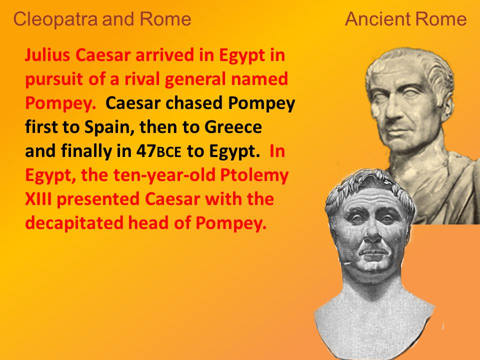 Cleopatra convinced Caesar to remove Ptolemy and return her to power.