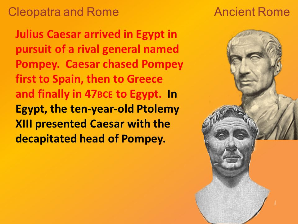 Cleopatra regained sole control of Egypt after the mysterious poisoning of Ptolemy XIV.