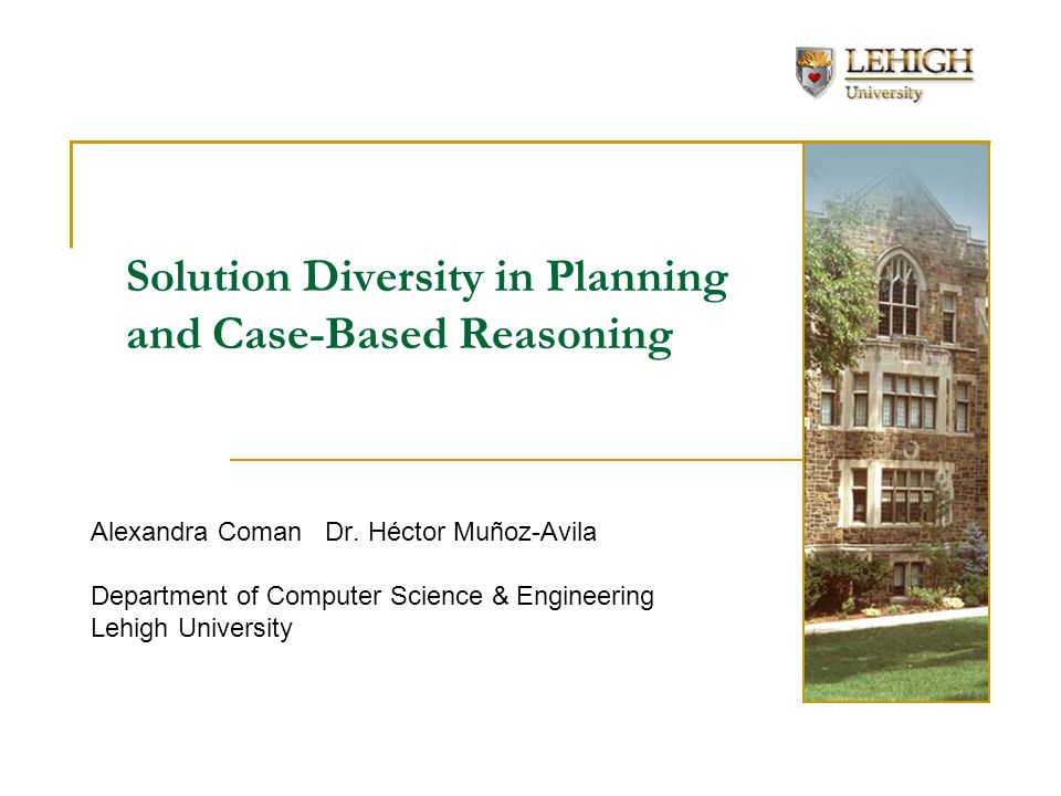 Outline Solution Diversity in Case-Based Reasoning Solution Diversity in Planning  Quantitative and Qualitative Diversity  Diverse Case-Based Planning and Diverse Generative Planning  Character Diversity Application Current and Future Work  Solution Diversity in Nondeterministic Planning 2