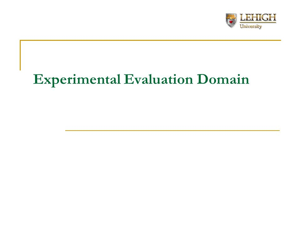 Experimental Evaluation Domain
