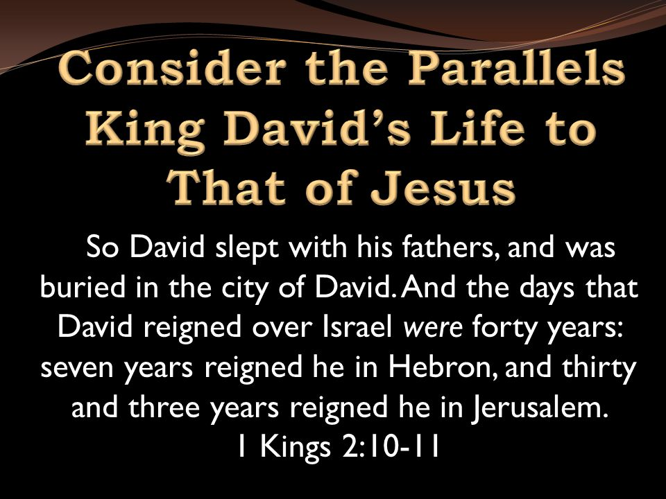 So David slept with his fathers, and was buried in the city of David.