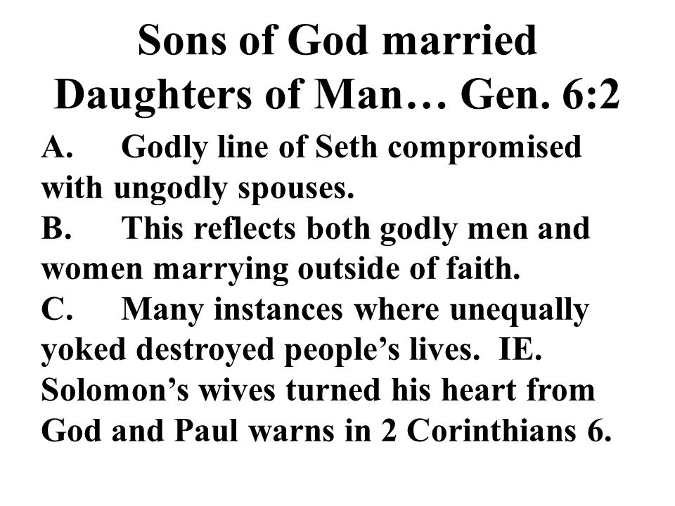 Sons of God married Daughters of Man… Gen.
