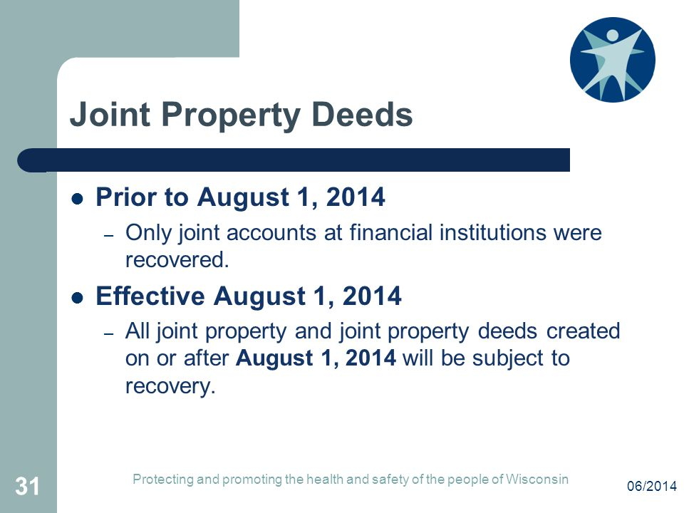 Joint Property Deeds Prior to August 1, 2014 – Only joint accounts at financial institutions were recovered.