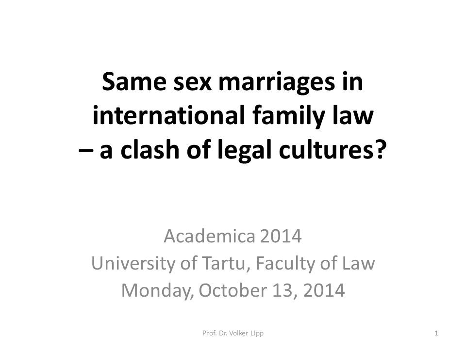 Same sex marriages in international family law – a clash of legal cultures.